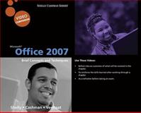 Microsoft Office 2007 : Brief Concepts and Techniques, Shelly, Gary B. and Cashman, Thomas J., 1439039755