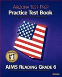 ARIZONA TEST PREP Practice Test Book AIMS Reading Grade 6, Test Master Press Arizona, 1475129750