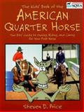 The Kids' Book of the American Quarter Horse, Steven D. Price, 1558219757