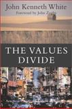The Values Divide : American Politics and Culture in Transition, White, John Kenneth, 188911975X