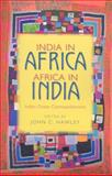 India in Africa, Africa in India : Indian Ocean Cosmopolitanisms, , 0253219752