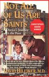 Not All of Us Are Saints, David Hilfiker, 034545975X