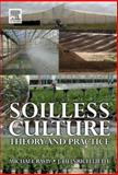 Soilless Culture : Theory and Practice, , 0444529756