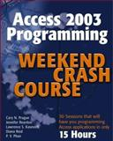 Access 2003 Programming Weekend Crash Course, Cary N. Prague and Jennifer Reardon, 0764539752