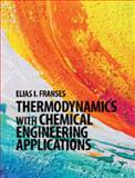 Thermodynamics with Chemical Engineering Applications, Franses, Elias I., 1107069750