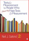 Tests and Measurement for People Who (Think They) Hate Tests and Measurement, Salkind, Neil J., 1412989752