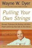Pulling Your Own Strings, Wayne W. Dyer, 0060919752