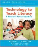 Technology to Teach Literacy : A Resource for K-8 Teachers, Anderson, Rebecca S. and Grant, Michael M., 0131989758