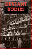 Deviant Bodies : Critical Perspectives on Difference in Science and Popular Culture, , 0253209757