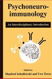 Psychoneuroimmunology : An Interdisciplinary Introduction, Schedlowski, Manfred and Tewes, Uwe, 0306459752