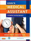 Kinn's the Medical Assistant with ICD-10 Supplement : An Applied Learning Approach, Proctor, Deborah B. and Adams, Alexandra Patricia, 0323289754
