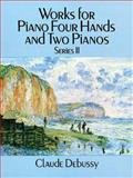 Works for Piano Four Hands and Two Pianos, Claude Debussy, 0486269752