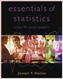 Essentials of Statistics : A Tool for Social Research, Healey, Joseph F., 049500975X