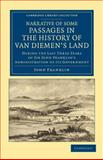 Narrative of Some Passages in the History of Van Diemen's Land : During the Last Three Years of Sir John Franklin's Administration of Its Government, Franklin, John, 1108049753