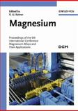 Magnesium Alloys and Their Applications VI : Proceedings of the 6th International Conference Magnesium Alloys and Their Applications Wolfsburg 2003, , 3527309756