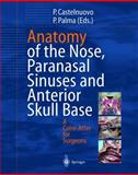 Anatomy of the Nose, Paranasal Sinuses and Anterior Skull Base : A Colour-Atlas for Surgeons, , 3540009752