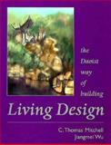 Living Design : The Daoist Way of Building, Mitchell, C. Thomas and Wu, Jiangmei, 0070429758