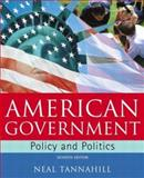 American Government : Policy and Politics, Tannahill, Neal R., 032112975X