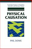 Physical Causation, Dowe, Phil, 0521039754
