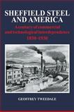 Sheffield Steel and America : A Century of Commercial and Technological Interdependence 1830-1930, Tweedale, Geoffrey, 0521109752