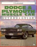 Illustrated Dodge and Plymouth Muscle Car Buyer's Guide, Sessler, Peter C., 0879389753
