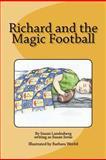 Richard and the Magic Football, Susan Landesberg, 1466359757