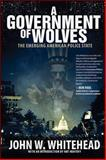 A Government of Wolves, John Whitehead, 1590799755