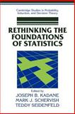 Rethinking the Foundations of Statistics, Kadane, Joseph B. and Schervish, Mark J., 0521649757