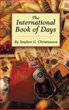 The International Book of Days, Stephen G. Christianson, Jennifer Peloso, Norris Smith, Laura Ware, Lynn M. Messina, 0824209753