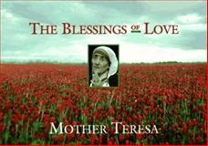 The Blessings of Love, Mother Teresa of Calcutta, 0892839759