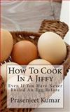 How to Cook in a Jiffy, Prasenjeet Kumar, 1492919756