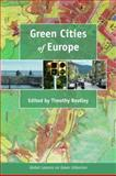 Green Cities of Europe : Global Lessons on Green Urbanism, , 1597269751