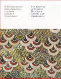Il Risorgimento della maiolica Italiana : Ginori e Cantagalli / the Revival of Italian Maiolica: Ginori and Cantagalli, Frescobaldi Malenchini, Livia and Rucellai, Oliva, 8859609755