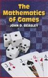 The Mathematics of Games, Beasley, John D., 0486449769