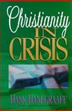 Christianity in Crisis, Hank Hanegraaff, 0890819769