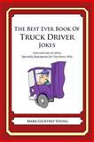 The Best Ever Book of Truck Driver Jokes, Mark Young, 1478119764