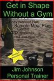 Get in Shape Without a Gym, Jim Johnson, 1490379762