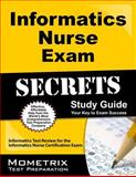 Informatics Nurse Exam Secrets Study Guide : Informatics Test Review for the Informatics Nurse Certification Exam, Informatics Exam Secrets Test Prep Team, 160971976X