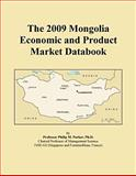 The 2009 Mongolia Economic and Product Market Databook, Icon Group International, 054644976X