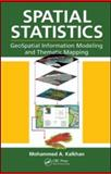 Spatial Statistics : GeoSpatial Information Modeling and Thematic Mapping, Kalkhan, Mohammed A., 1420069764