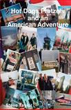 Hot Dogs Pretzels and an American Adventure, Steve Taylor, 149524976X