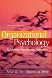 Organizational Psychology : A Scientist-Practitioner Approach, Jex, Steve M. and Britt, Thomas W., 0470109769