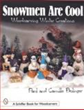 Snowmen Are Cool, Paul Bolinger and Camille Bolinger, 0764309765