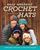 Easy Weekend Crochet Hats, Jennifer J. Cirka, 1440239762
