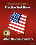 ARIZONA TEST PREP Practice Test Book AIMS Reading Grade 5, Test Master Press Arizona, 1475129769