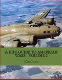 A Kids Guide to American Wars - Volume 2, KidCaps, 1482749769