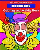 Circus Coloring and Activity Book, Kaye Dennan, 1495309762