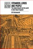 Stewards, Lords and People : The Estate Steward and His World in Later Stuart England, Hainsworth, D. R., 0521059763