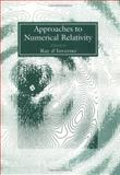 Approaches to Numerical Relativity : Proceedings of the International Workshop on Numerical Relativity, Southhampton, December 1991, , 0521439760