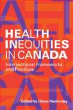 Health Inequities in Canada : Intersectional Frameworks and Practices, , 0774819766